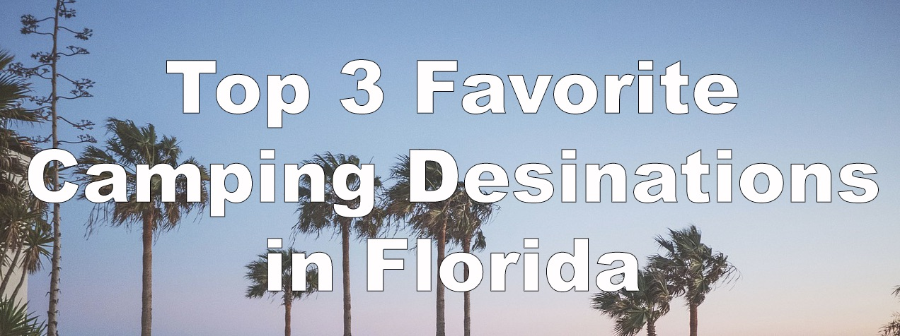 3 Top Camping Destinations in Florida
